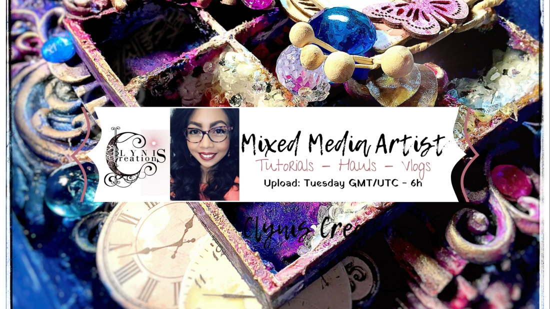 Clynis Creations, mixed media artist, YouTube tutorial, Clynis Creations YouTube upload schedule, mixed media art haul materials, thrifted items makeover, unique decors